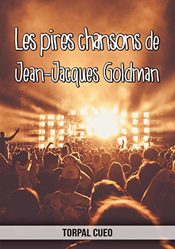Amazon Com Les Pires Chansons De Jean Jacques Goldman