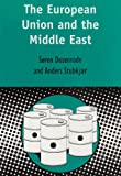 European Union and the Middle East, von Dosenrode-Lynge, Soren Zibrandt and Stubkjaer, Anders, 0826460895