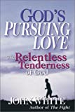 God's Pursuing Love, John White, 0830819444