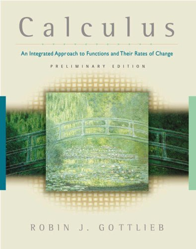 Calculus: An Integrated Approach to Functions and Their Rates of Change, Preliminary Edition