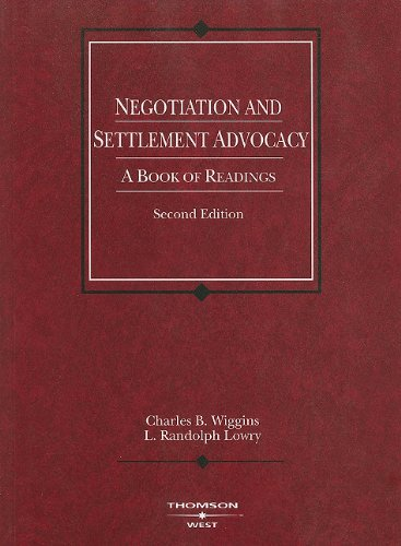 Negotiation and Settlement Advocacy: A Book of Readings, 2d (Coursebook)