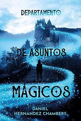 Departamento de asuntos mágicos LITERATURA JUVENIL a partir de 12 años - Narrativa juvenil: Amazon.es: Hernández Chambers, Daniel: Libros