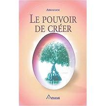 POUVOIR DE CRÉER (LE)