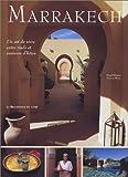 Marrakech : Un art de vivre entre riads et maisons d'hôtes