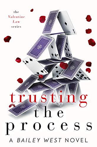 Trusting The Process (The Valentine Law Series Book 3)