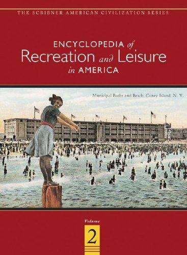 Encyclopedia of Recreation & Leisure in America (2 Volume Set) (Encyclopedia Of Recreation And Leisure In America)