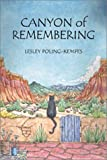 The Canyon of Remembering, Lesley Poling-Kempes, 0896724352
