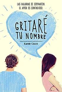 Gritaré tu nombre par Karole Cozzo