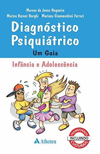 Diagnóstico Psiquiátrico: um Guia - Infância e Adolescência