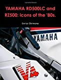 Yamaha RD500LC And RZ500: Icons Of The '80s.