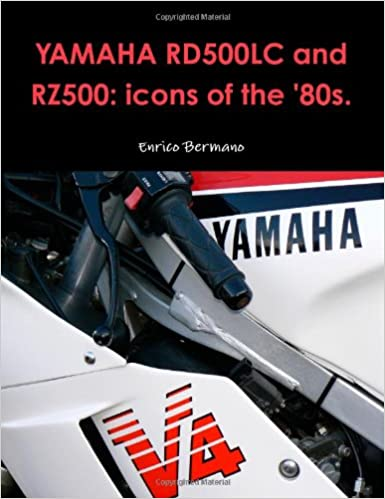 Buy YAMAHA RD500LC and RZ500: Icons of the '80s  Book Online