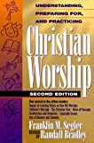 img - for Understanding, Preparing For, and Practicing Christian Worship book / textbook / text book