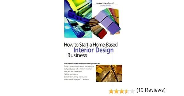 Amazon.com: How to Start a Home-Based Interior Design Business ...