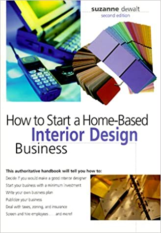Amazon How To Start A Home Based Interior Design Business Series 9780762705139 Suzanne DeWalt Books
