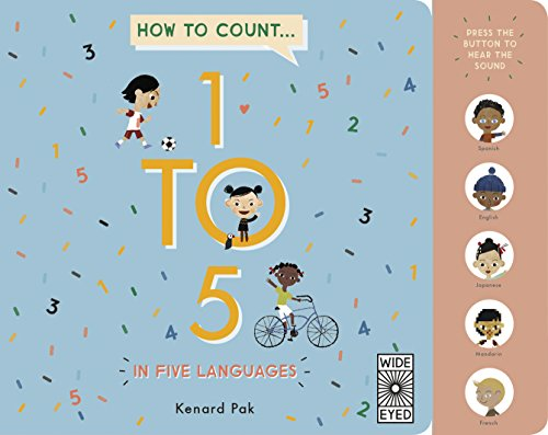 How to Count 1 to 5 in Five Languages by Wide Eyed Editions