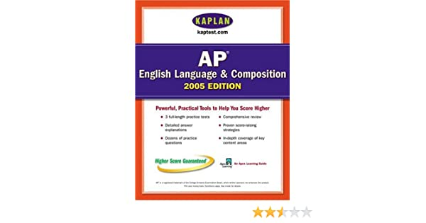 Ap english language and composition 2005 an apex learning guide ap english language and composition 2005 an apex learning guide kaplan ap english language composition kaplan 9780743260558 amazon books fandeluxe Images