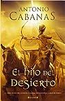 El hijo del desierto par Antonio Cabanas