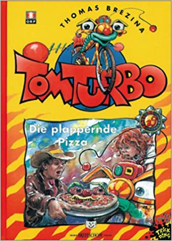Tom Turbo, Bd.19, Die plappernde Pizza: Thomas Brezina: 9783473472192: Amazon.com: Books