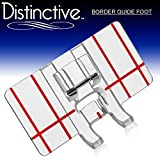 Distinctive Border Guide Sewing Machine Presser Foot - Fits All Low Shank Snap-On Singer*, Brother, Babylock, Euro-Pro, Janome, Kenmore, White, Juki, New Home, Simplicity, Elna and More!