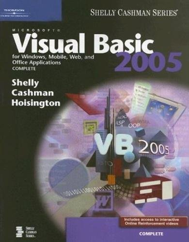 Microsoft Visual Basic 2005 for Windows, Mobile, Web, and Office Applications: Complete (Available Titles Skills Assessment Manager (SAM) - Office 2007) by Brand: Cengage Learning