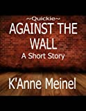Quickie ~ Against the Wall