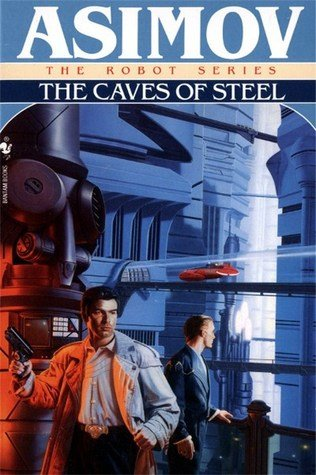 Caves of Steel: The Robot Series #1