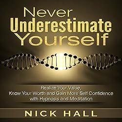 Never Underestimate Yourself