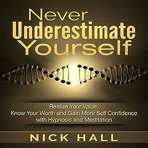 Never Underestimate Yourself Audiobook