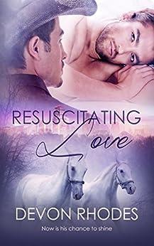 Resuscitating Love by [Rhodes, Devon]