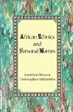 African Ethnics and Personal Names, Musere, Jonathan and Odhiambo, Christopher, 0964596911