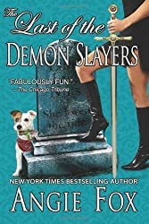 The Last of the Demon Slayers by Fox, Angie (2011)