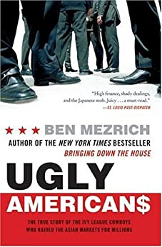 Ugly Americans by [Mezrich, Ben]