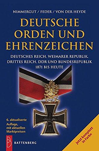 Deutsche Orden und Ehrenzeichen: Deutsches Reich, Weimarer Republik, Drittes Reich, DDR und Bundesrepublik 1871 bis heute