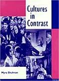 Cultures in Contrast, Myra Shulman and Myra Ann Shulman, 0472084852