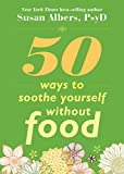 Product review for 50 Ways to Soothe Yourself Without Food
