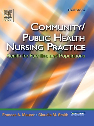 Community/Public Health Nursing Practice: Health for Families and Populations, 3e (Maurer, Community/ Public Health Nursing Practice)