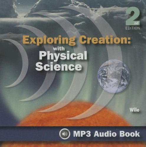 Exploring Creation: With Physical Science by Apologia Educational Ministries