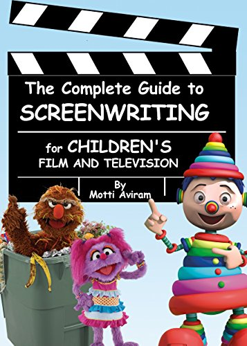 Ebook The Complete Guide to Screenwriting for Children's Film & Television RAR