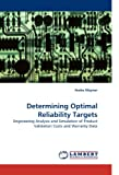 Determining Optimal Reliability Targets, Andre Kleyner, 3838340620