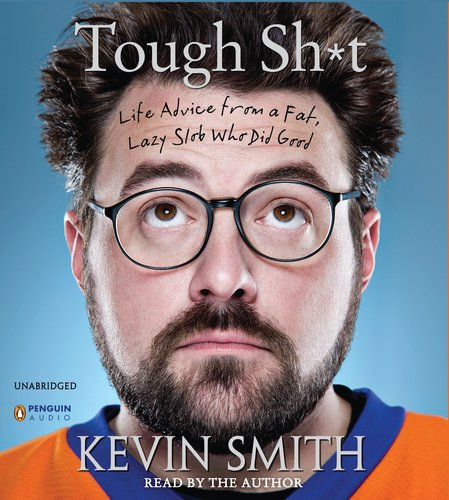 Tough Sh*t: Life Advice from a Fat, Lazy Slob Who Did Good
