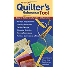 All-in-One Quilter's Reference Tool: Easy-to-Follow Charts, Tables & Illustrations, Yardage Requirements, Cutting Instructions, Setting Secrets, Choosing Supplies, Piecing Techniques, Number Conversions & More!