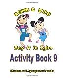 Uche and Uzo Say It in Igbo Activity Book 9, Aghaegbuna Ozumba and Chineme Ozumba, 1495471586
