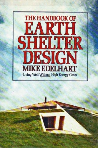 The Handbook of Earth Shelter Design (A Dolphin book)