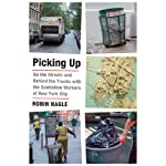 Picking Up: On the Streets and Behind the Trucks with the Sanitation Workers of New York City | Robin Nagle