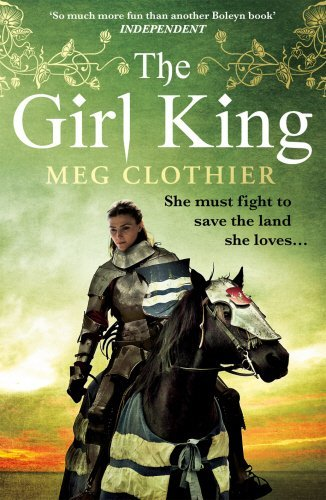 The Girl King by Meg Clothier (2012-03-15)