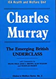 img - for The Emerging British Underclass (Choice in Welfare Series No. 2) book / textbook / text book