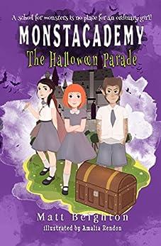 The Halloween Parade (Monstacademy Book 1) by [Beighton, Matt]