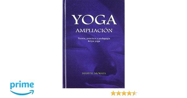 Yoga. Ampliación: Amazon.es: Manuel Morata Muñoz: Libros