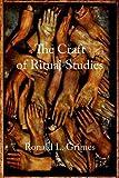 The Craft of Ritual Studies (Oxford Ritual Studies)