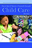How to Open & Operate a Financially Successful Child Care Service: With Companion CD-ROM